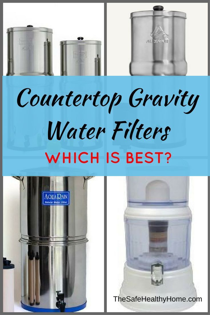 Shopping for a countertop gravity water filter? Read this detailed ...