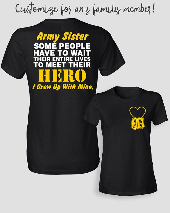 1e001e5f5 Army Sister Shirt Some People Have To Wait Their by ShirtMakers ...