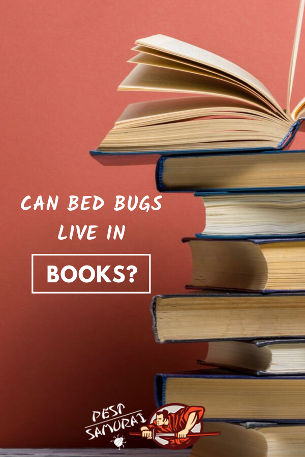 Bed Bugs in Books Can Bed Bugs Live in Books? Bed bugs