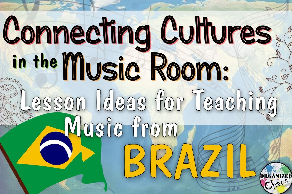 Brazilian Music In Elementary Music Class With Images