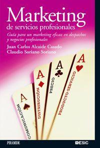 Libro Marketing de Servicios Profesionales, de Juan Carlos Alcaide. http://www.jcalcaide.com/