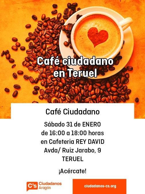 """Café ciudadano en TERUEL """"Cafetería Rey David"""" Avda Ruiz Jarabo, 9 Teruel. 31 de Enero de 2015  de 16:00 a 18:00 horas"""