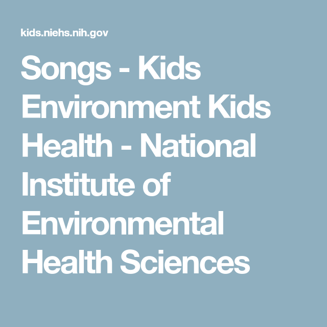 Songs - Kids Environment Kids Health  - National Institute of Environmental Health Sciences