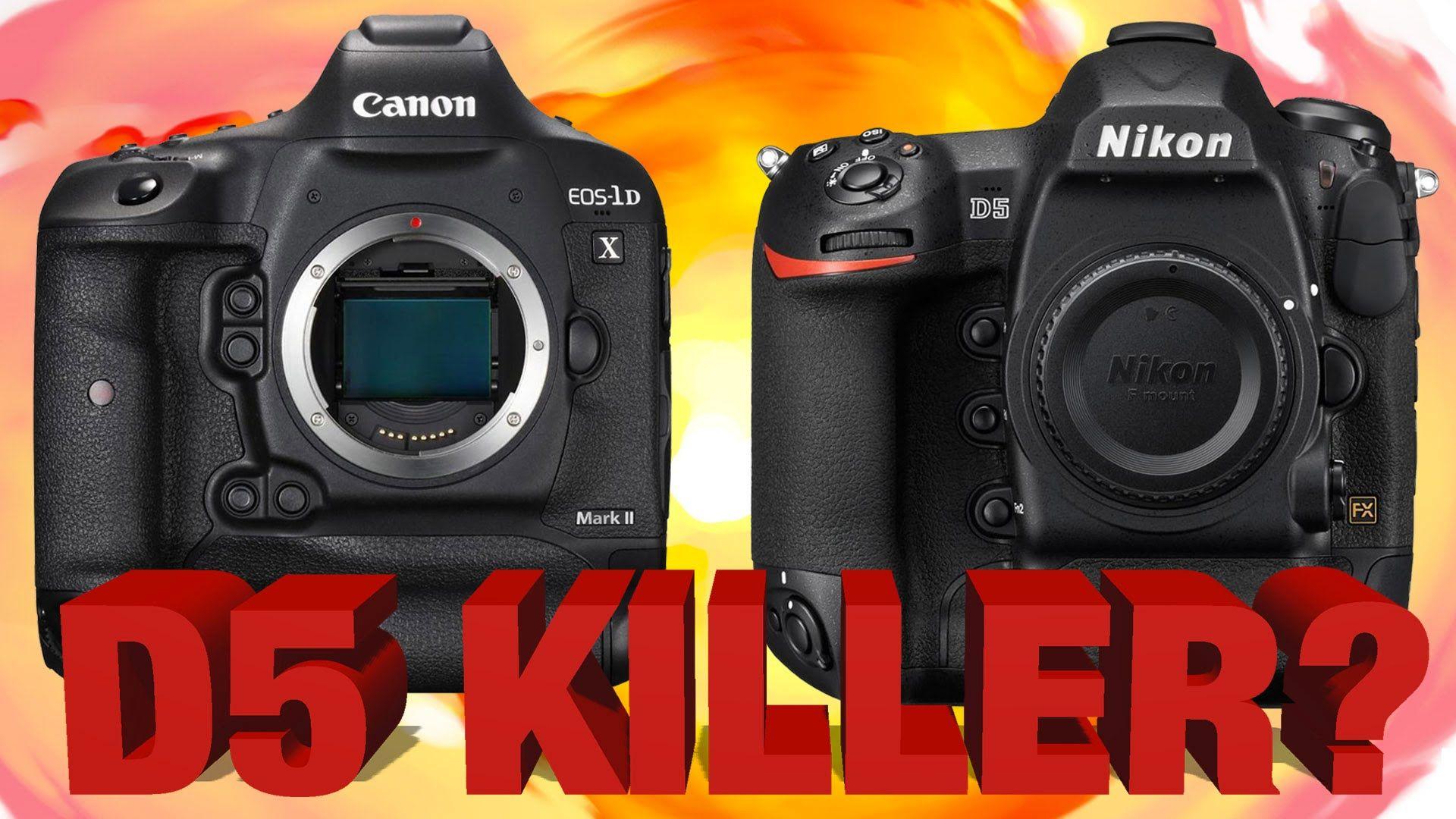 Canon 1dx Mark Ii Vs Nikon D5 Preview Nikon Canon Bh Photo