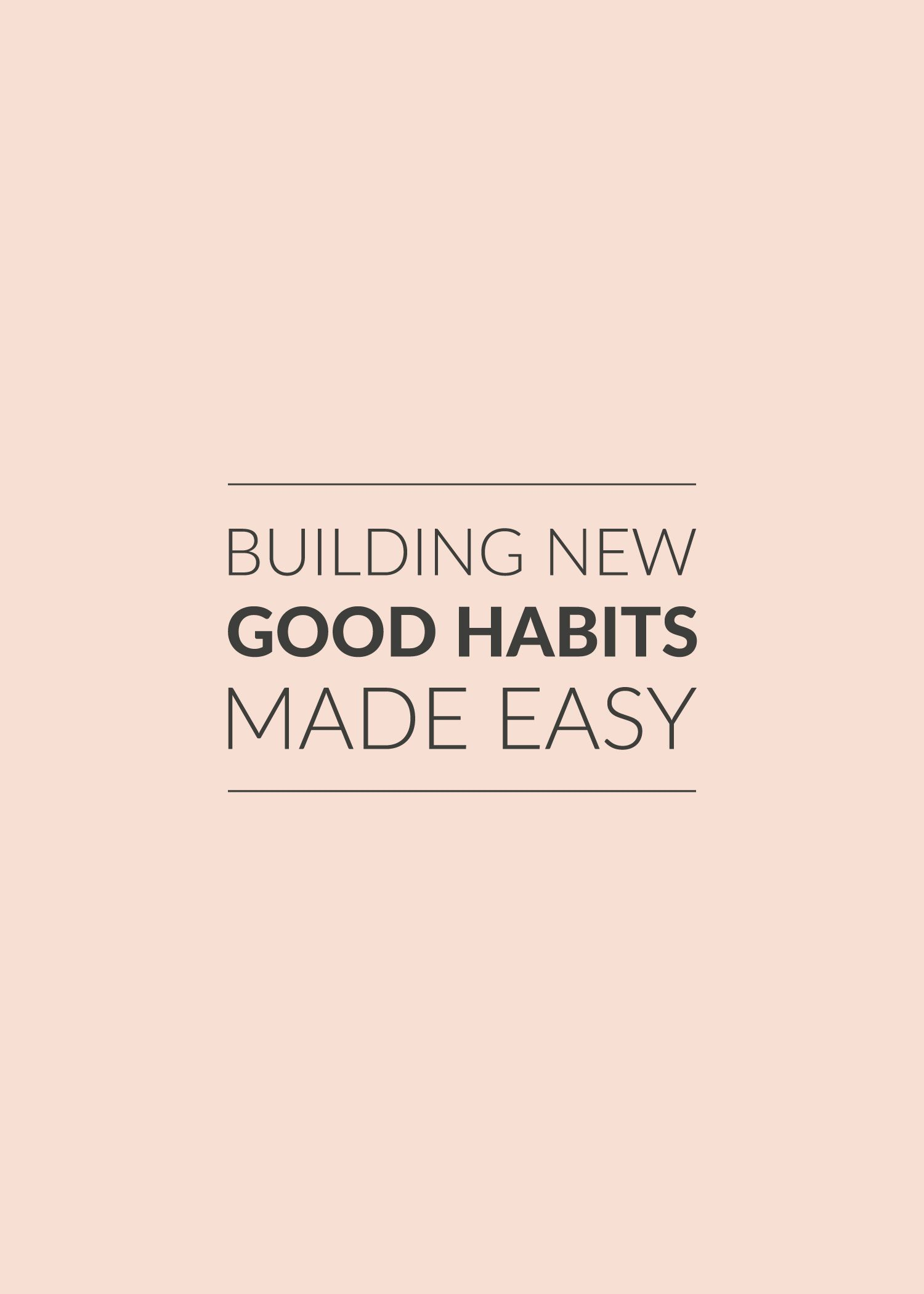 Building New Good Habits Made Easy With Images