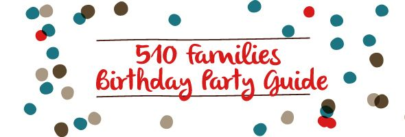 East Bay Kids Birthday Parties Guide By 510 Families