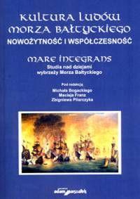 Kultura ludów Morza Bałtyckiego. Nowożytność i współczesność (+ CD) - Księgarnia Średniowieczna