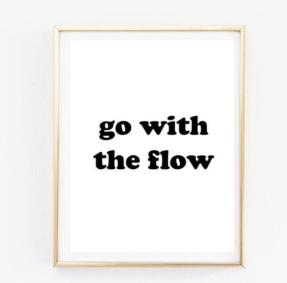 Go with the flow quote inspirational tumblr quote ...