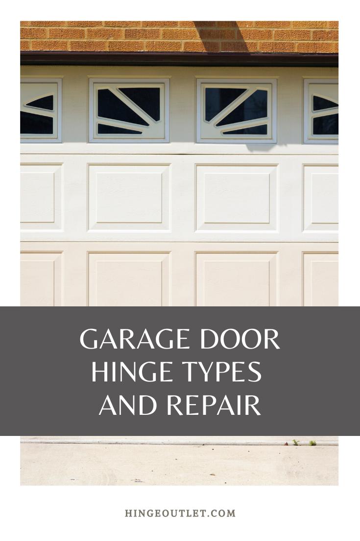 Garage Door Hinge Types And Repair In 2020 Garage Doors Garage