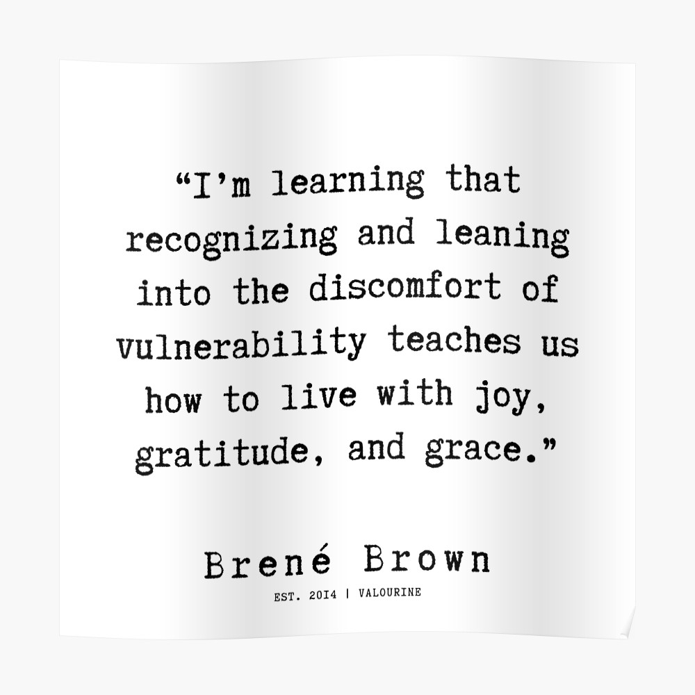 101  |190911 | Brene  Brown Quote  | Poster by valourine