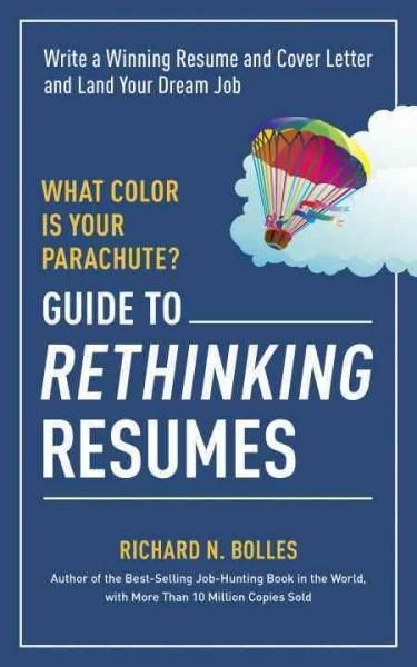 What Color Is Your Parachute? Guide to Rethinking Resumes Write - career change cover letter