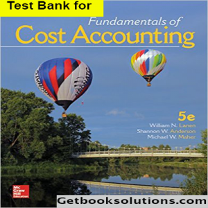 download fundamentals of cost accounting 5th addition by lanen