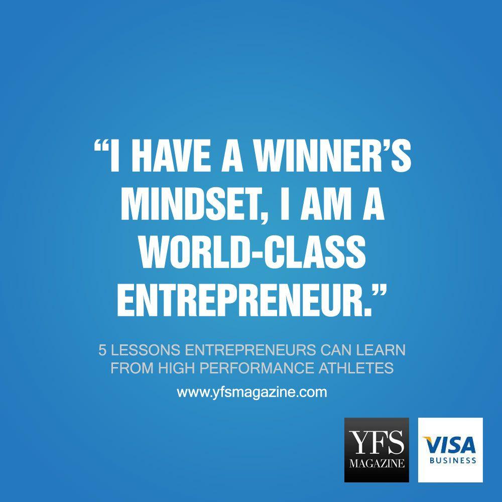 I have a winner's mindset, I am a world-class entrepreneur. @YFSMagazine #entrepreneur #entrepreneurship #smallbiz #startups