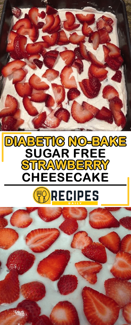 Diabetic No-Bake Sugar Free Strawberry Cheesecake - Daily Recipes #sugarfree