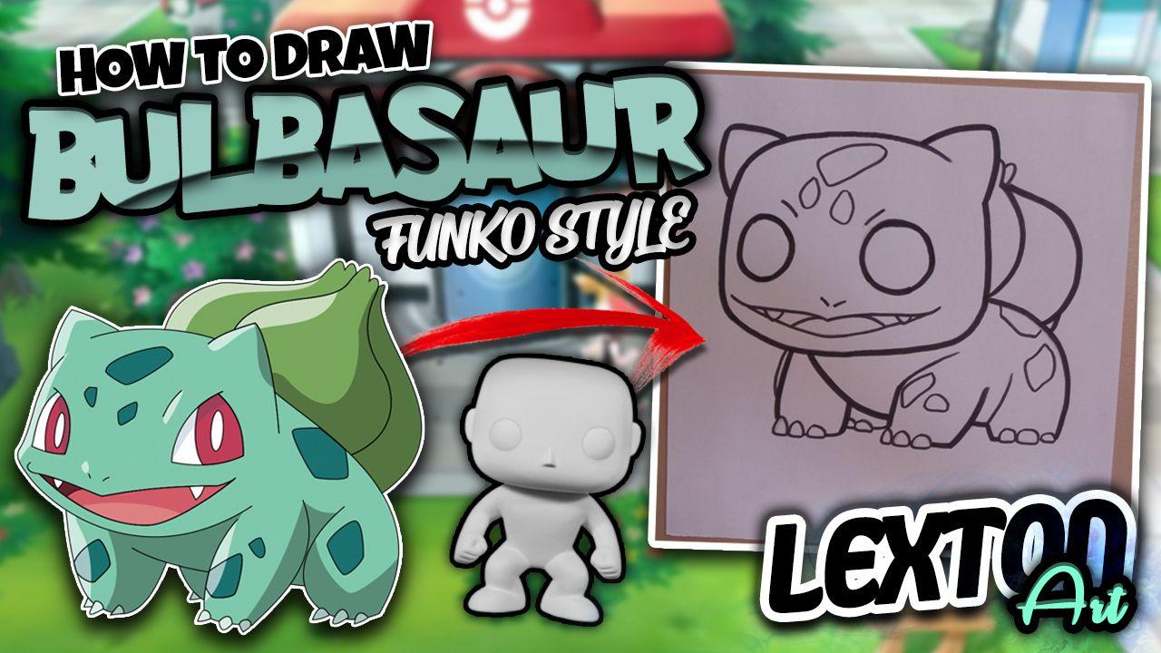 How To Draw Bulbasaur Funko Pop Lexton Art How To Draw Bulbasaur The Pokemon Funko Style Learn To Draw It Doing Click On Bulbasaur Funko Pop Drawings