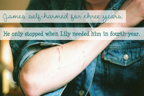 James self-harmed for three years. He only stopped when Lily needed him in fourth-year. Submitted by: fredandgeorge7382