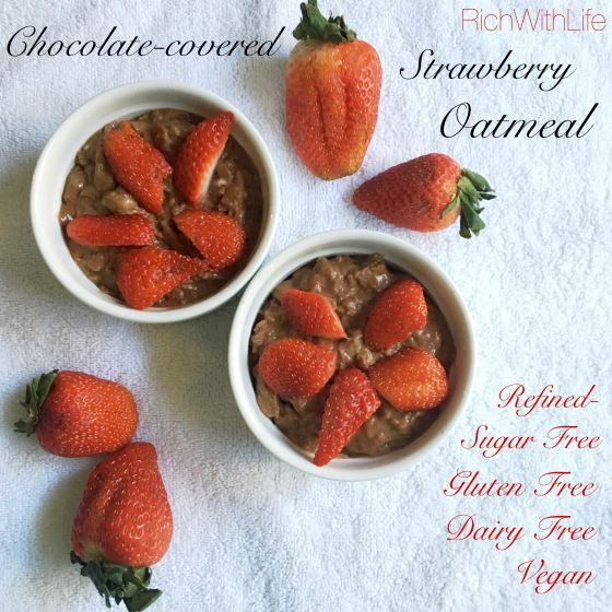 Chocolate Covered Strawberry Oatmeal - Gluten free, Dairy ...