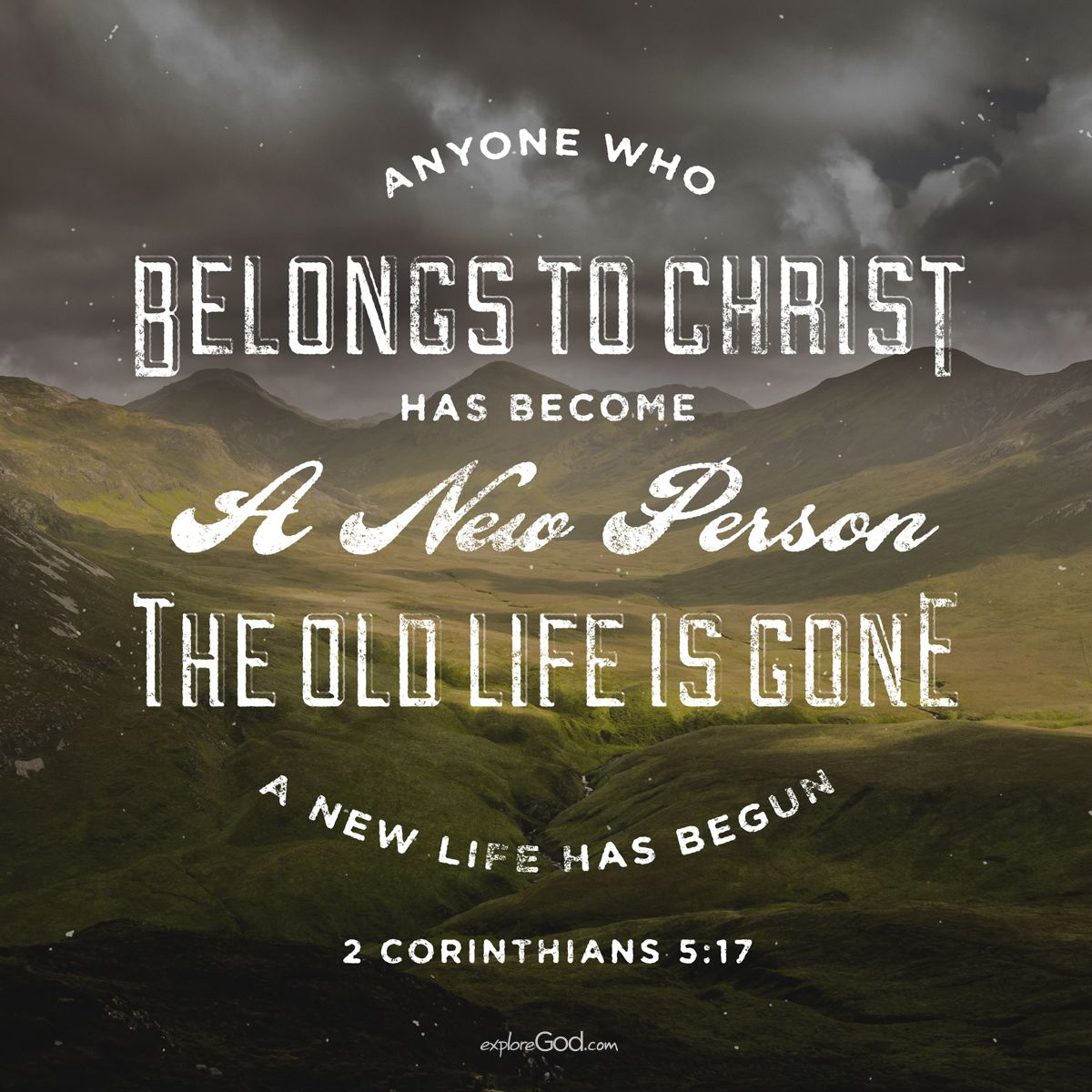 Anyone Who Belongs To Christ Has Become A New Person The