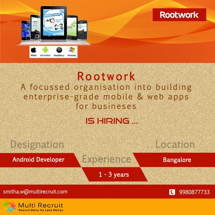 Rootwork is seeking a person who is:  Technology savvy Innovative and creative Passionate about apps and gadgets Lover of codes  If your're the one with all these traits, then we will hire you. Contact: smitha.w@multirecruit.com