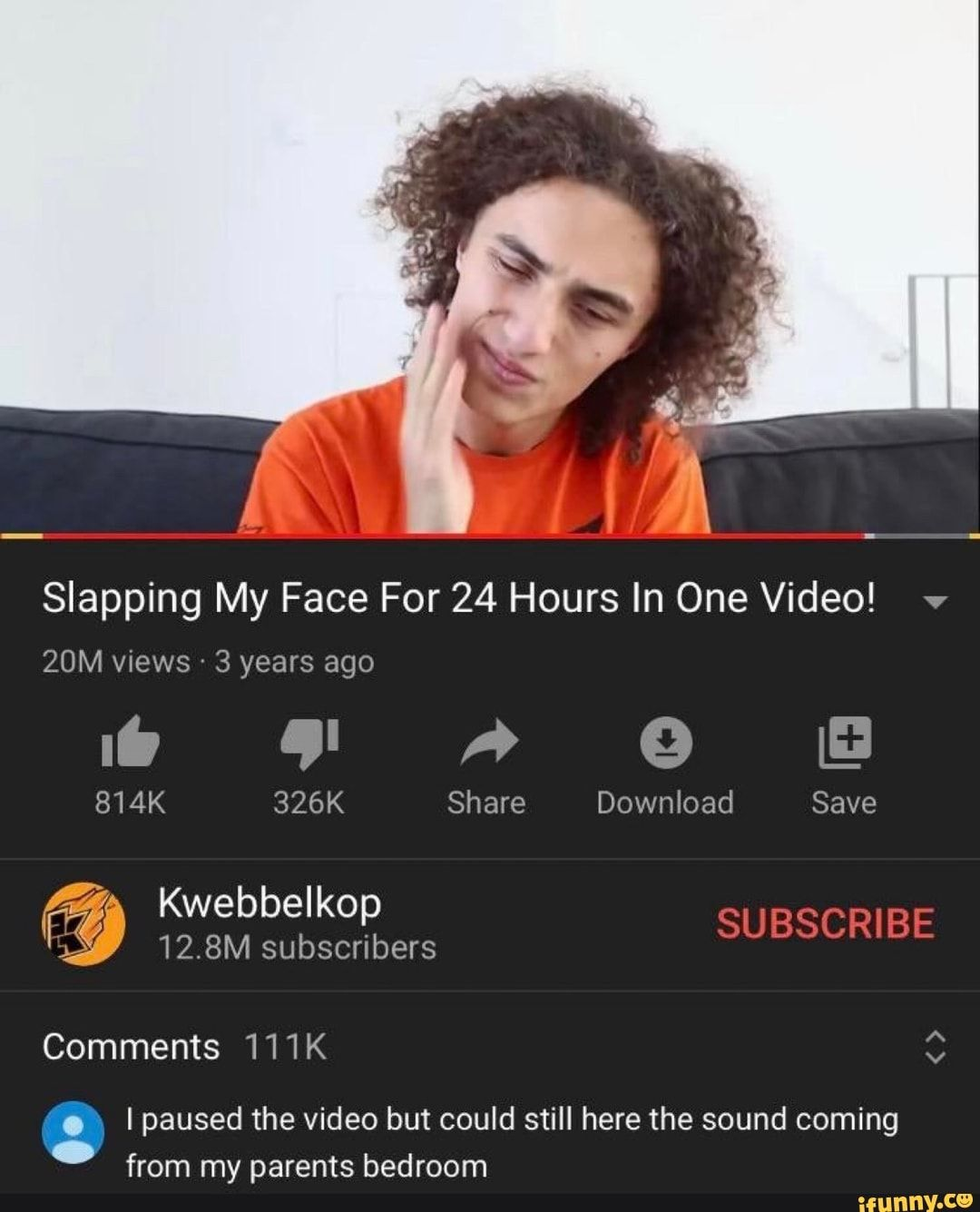 Slapping My Face For 24 Hours In One Video 20m Views 3 Years Ago 814k 326k Share Download Save I Paused The Video But Could Still Here The Sound Coming From My