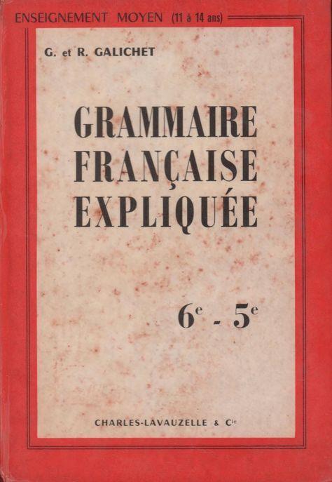 Galichet Grammaire Francaise Expliquee 6e 5e 1963