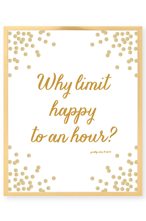 Items Similar To Why Limit Happy To An Hour Print   Happy Hour   Gold  Glitter   Bar Sign On Etsy