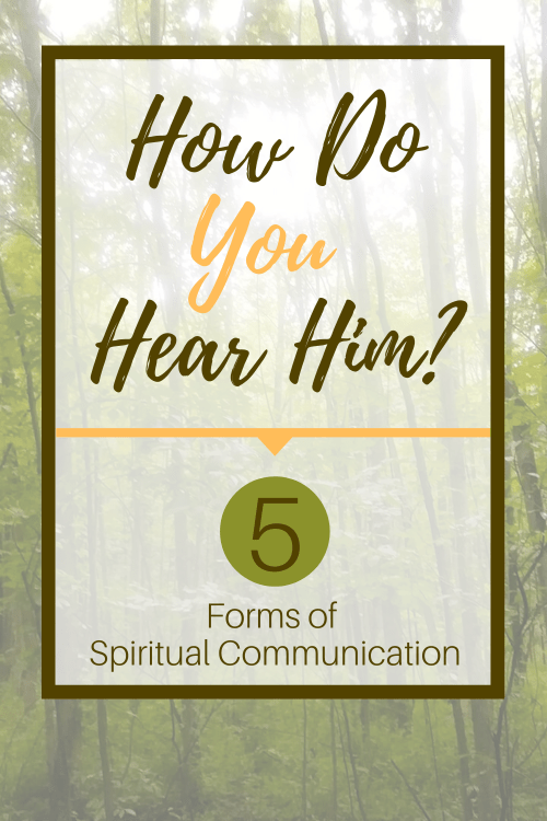 How Do You Hear Him? 5 Forms of Spiritual Communication ...