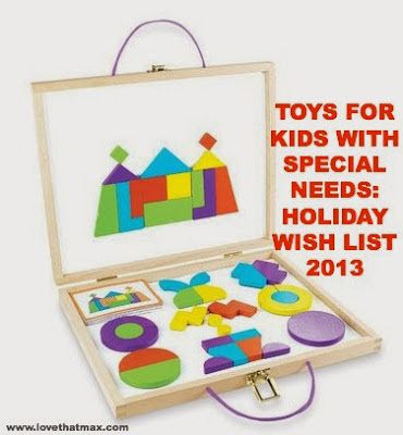 Love That Max: Special Needs Blog : Holiday gifts for kids with special needs: Wish list 2013
