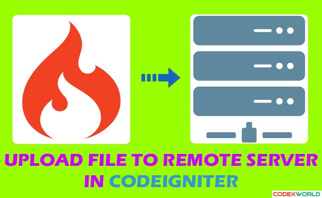 CodeIgniter : Upload file to remote server | CodeIgniter | Web