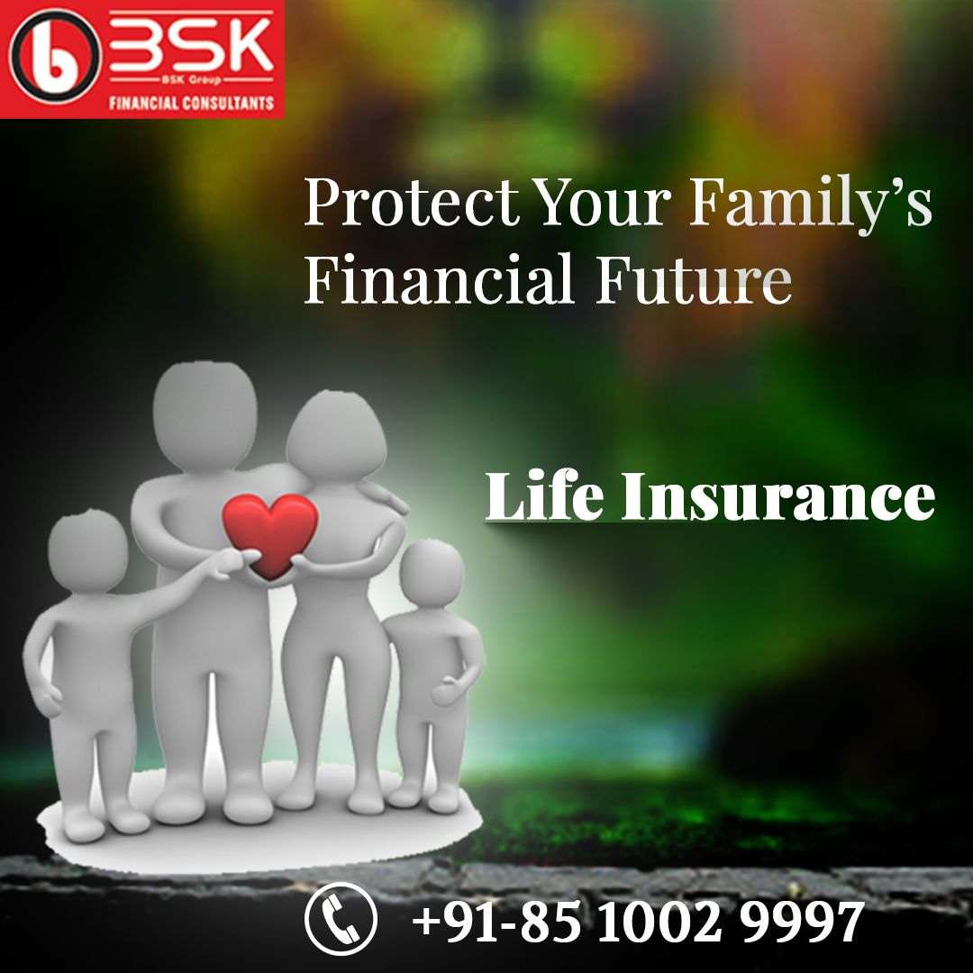 Bsk Is A Leading Life Insurance Company In India Offers A Range
