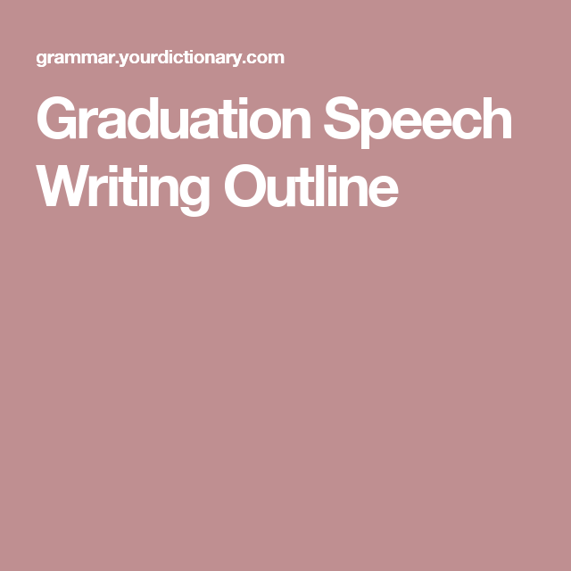 Graduation Speech Writing Outline  Writing Outline Graduation