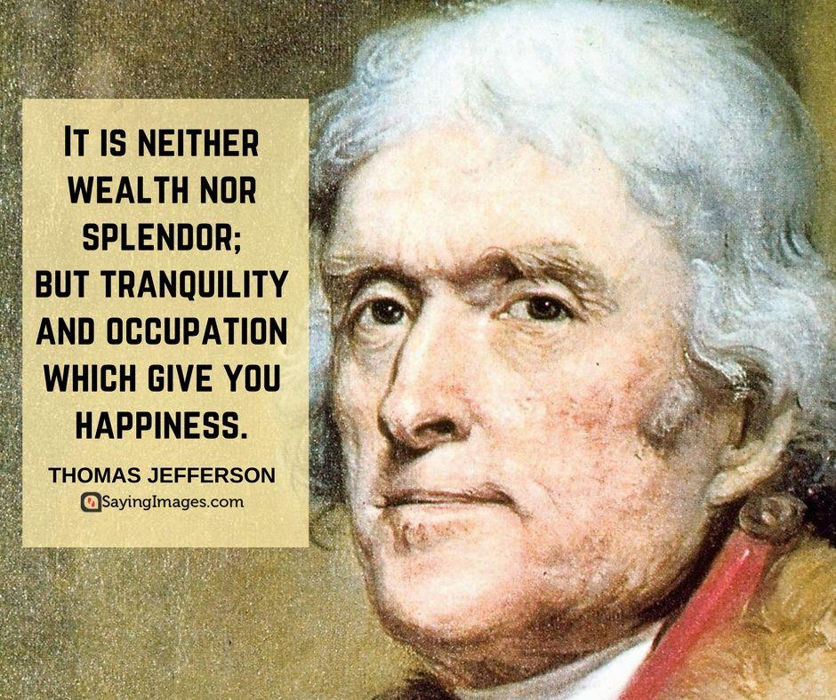 Famous Thomas Jefferson Quotes Enchanting 20 Famous Thomas Jefferson Quotes  Pinterest  Thomas Jefferson .