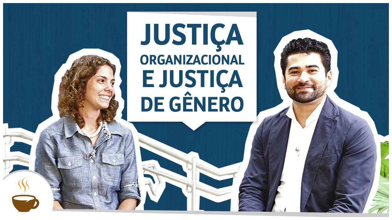 Justiça organizacional e justiça de gênero