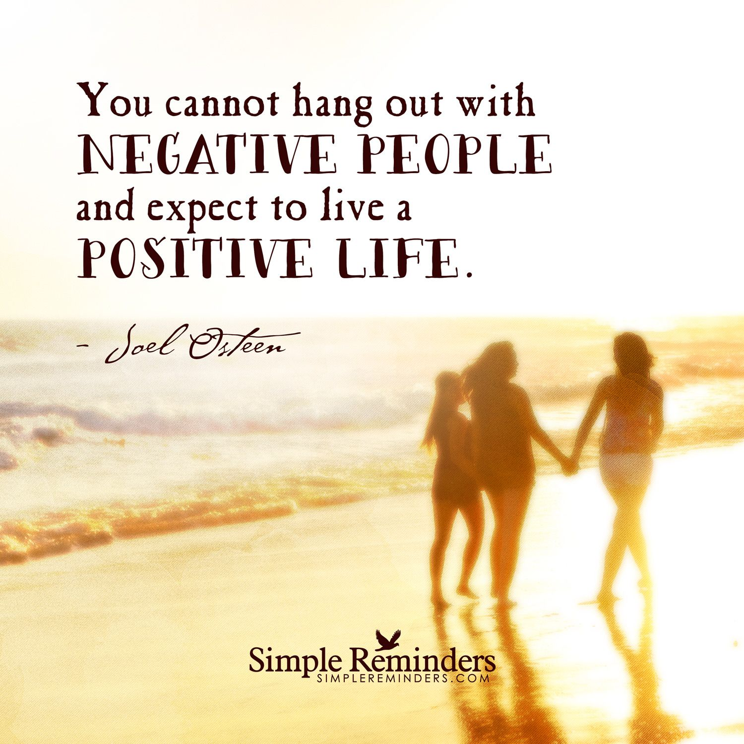Joel Osteen Quotes On Love You Cannot Hang Out With Negative People And Expect To Live A