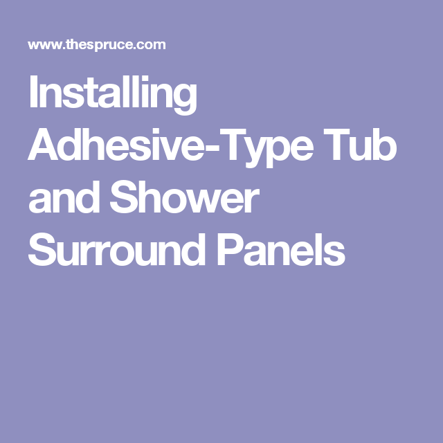 Install Your Own Tub and Shower Surround with Adhesive-Type Panels ...