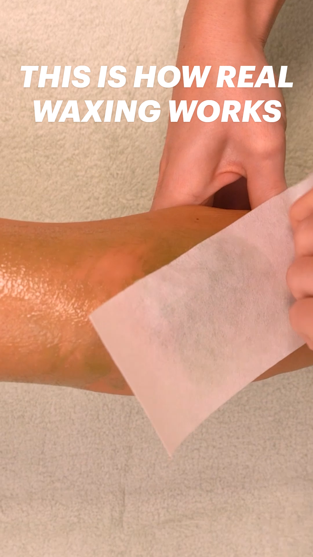 THIS IS HOW REAL WAXING WORKS