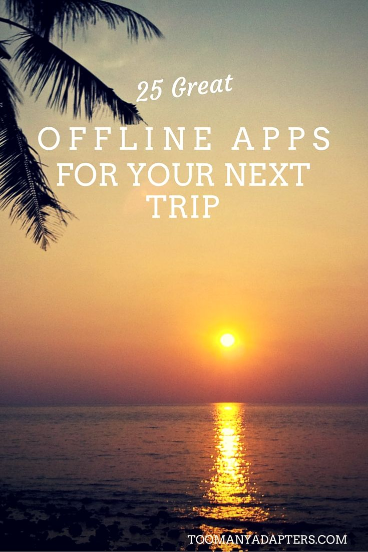 25 of the Best Offline Travel Apps for Your Next Trip