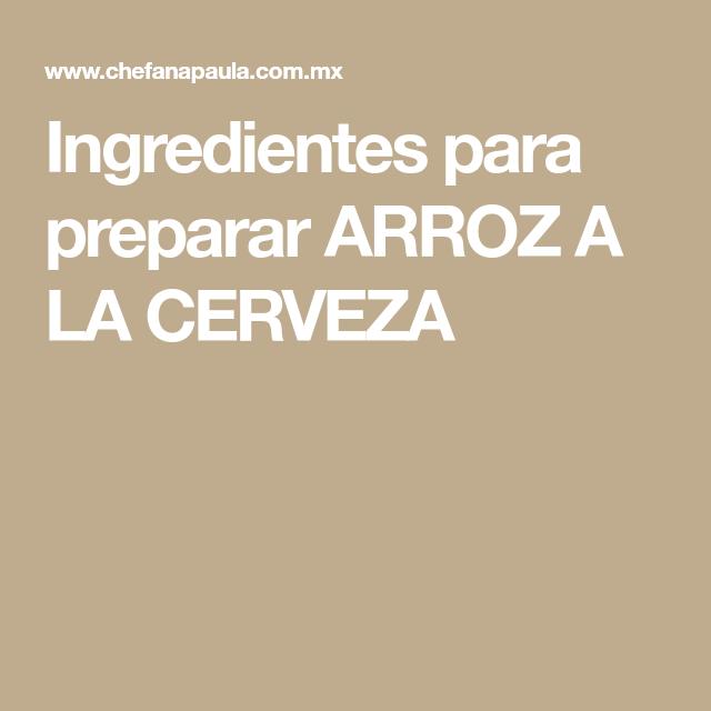 Ingredientes para preparar ARROZ A LA CERVEZA
