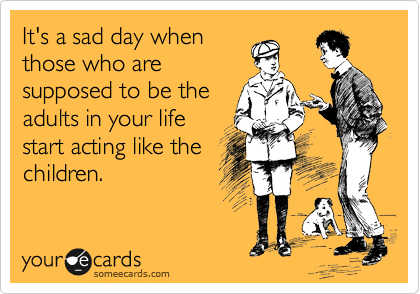Funny Family Ecard Its A Sad Day When Those Who Are Supposed To Be