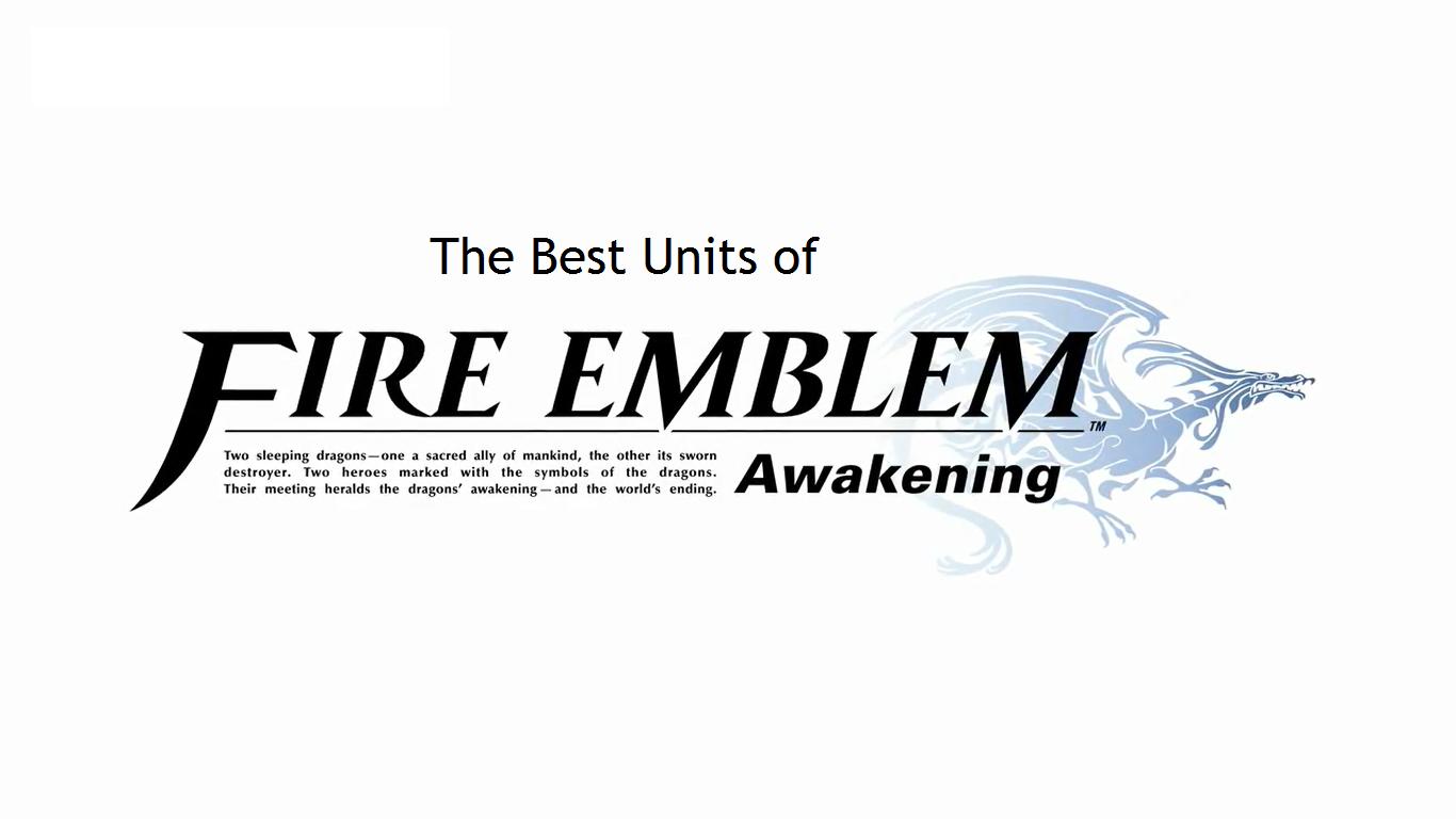 Best Units In Fire Emblem Awakening Fire Emblem Fire Emblem Awakening Awakening