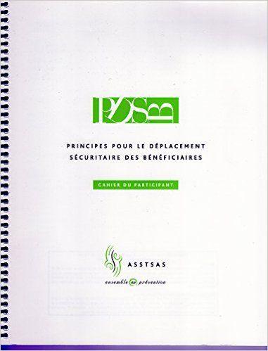 PDSB. Principes pour le déplacement sécuritaire des bénéficiaires [édition révisée]: Lisette Duval, Christiane Gamblin, Rose-Ange Proteau, Marie Josée Robitaille, ASSTSAS: 9782896180219: Books - Amazon.com