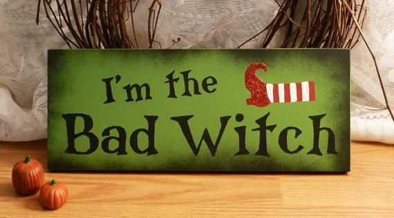 I found 'I'm The Bad Witch Funny Painted Sign' on Wish, check it out!