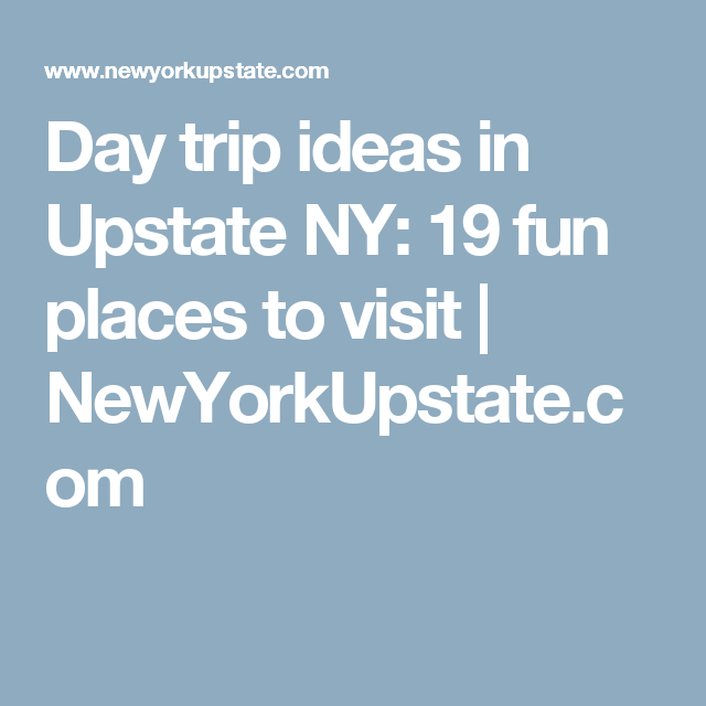 Day trip ideas in upstate ny 19 fun places to visit day trip ideas in upstate ny 19 fun places to visit newyorkupstate sciox Gallery
