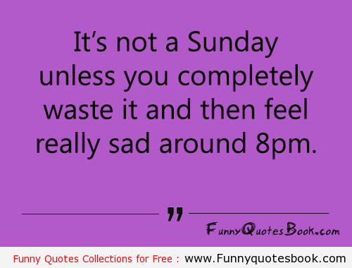 1 Funny Quotes About Sunday Png 500 380 Funny Quotes Sunday Quotes Funny Funny Thoughts