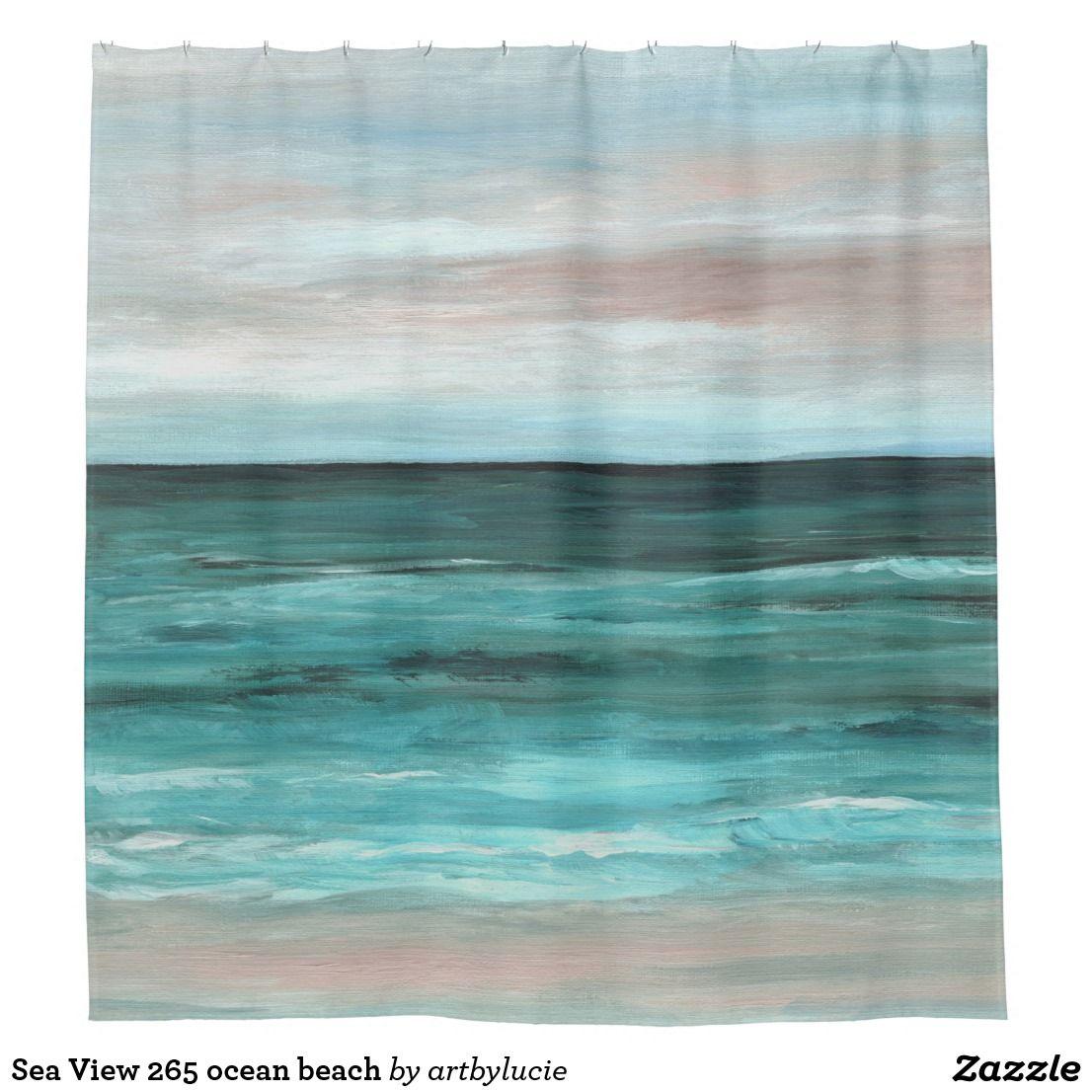 Sea View 265 Ocean Beach Shower Curtain Zazzle Com In 2020