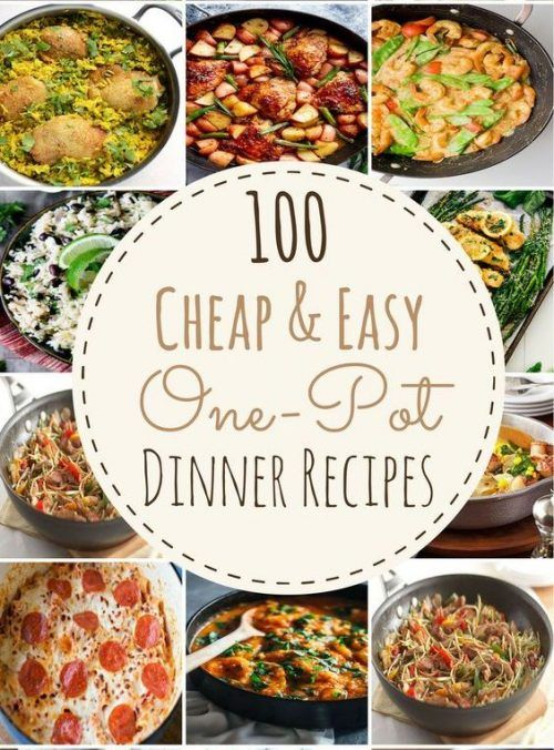 100 Easy One Pot Dinner Recipes Single Low Budget And Not Enough Dishes For A Full Course Meal How About Over Worked Stressed Coming Home To