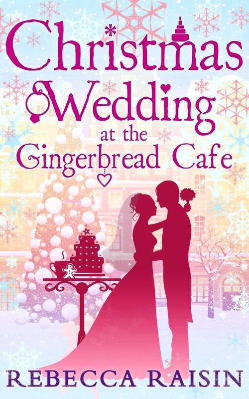 HAPPY RELEASE DAY REBECCA RAISIN CHRISTMAS WEDDING AT THE GINGERBREAD CAFE IS OUT NOW! ALL YOU NEED TO KNOW IS HERE