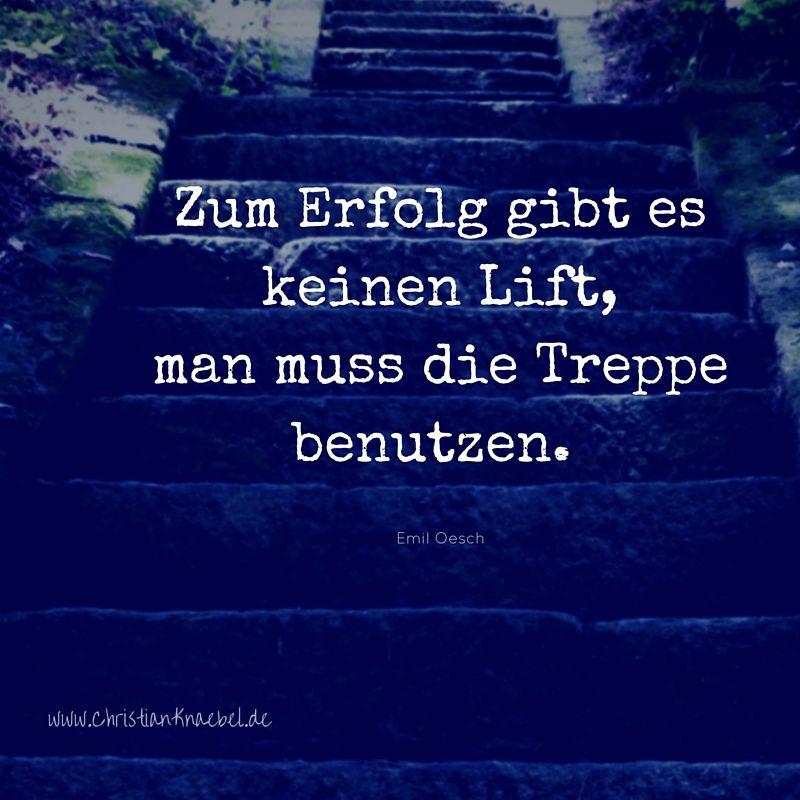 Zum Erfolg gibt es keinen Lift, man muss die Treppe ...
