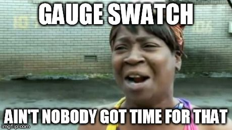 Image result for gauge swatching meme