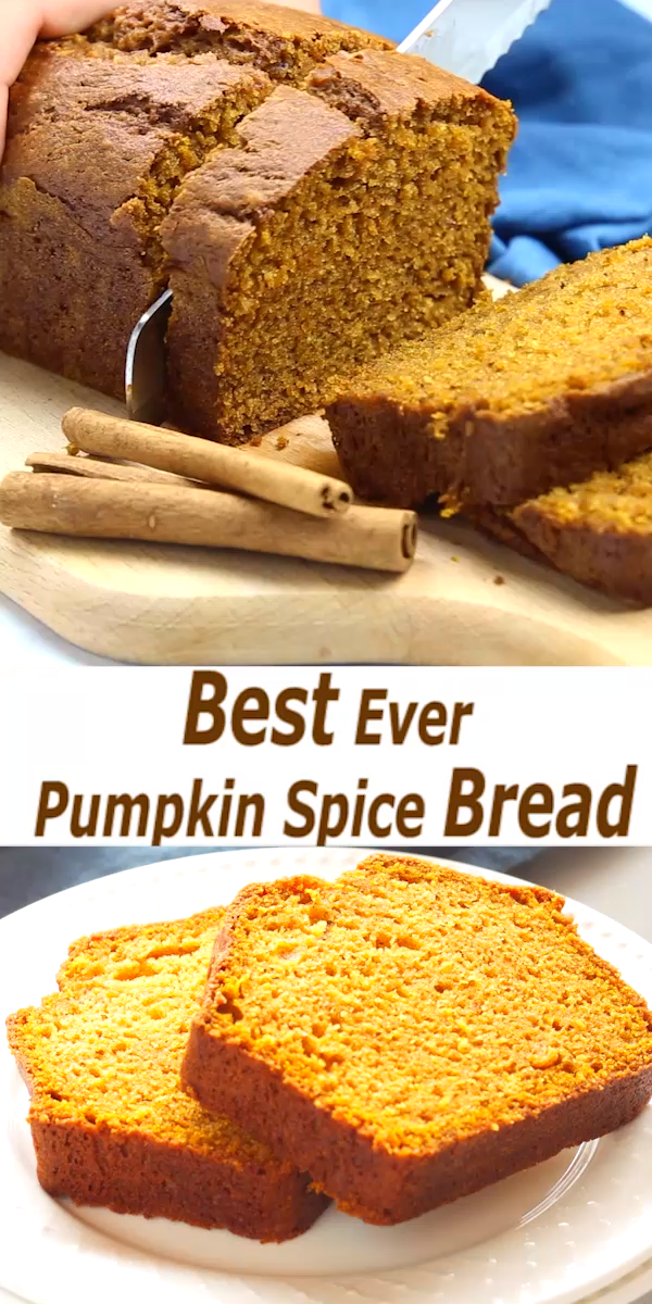 Best Ever Pumpkin Spice Bread